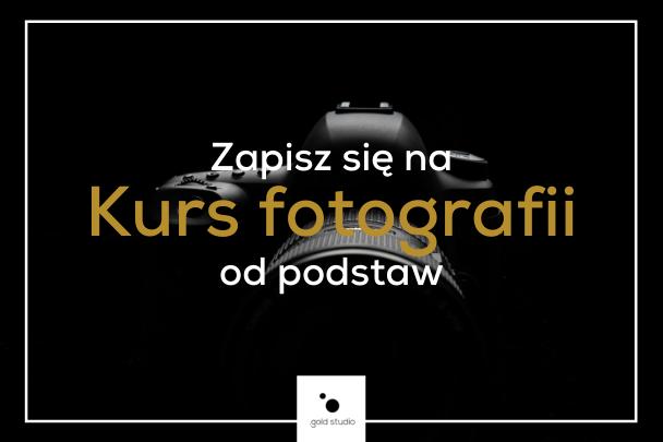 Kurs fotografii od podstaw Katowice